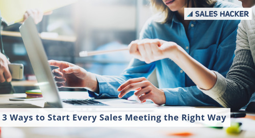 3 Ways to Start Every Sales Meeting the Right Way