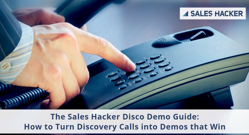 The Sales Hacker Disco Demo Guide: How to turn Discovery calls into Demos that Win