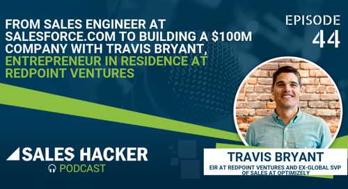 PODCAST 44: From Sales Engineer at Salesforce to building a $100M company w/ Travis Bryant