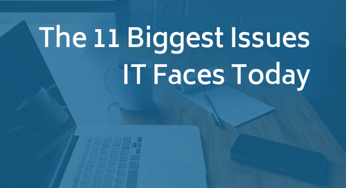 The 11 Biggest Issues IT Faces Today