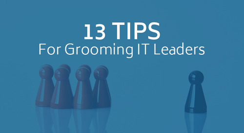 13 Tips For Grooming IT Leaders