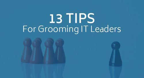 13 Tips For Grooming IT Leaders