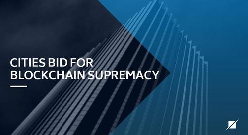 Cities Bid For Blockchain Supremacy