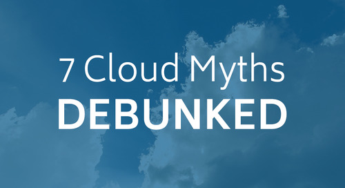7 Cloud Myths Debunked