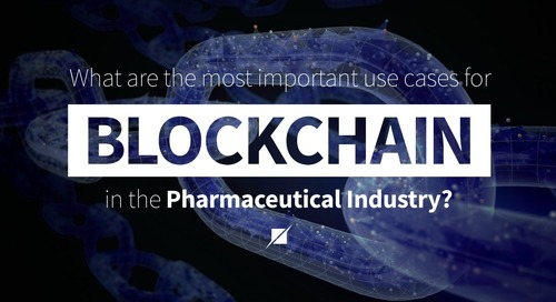 What are the most important use cases for Blockchain in the Pharmaceutical Industry?