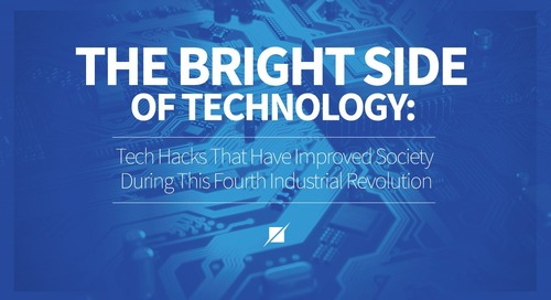 The Bright Side of Technology: Tech Hacks That Have Improved Society During This Fourth Industrial Revolution