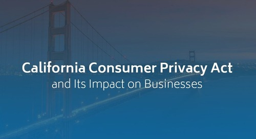 California Consumer Privacy Act of 2018 and Its Impact on Businesses