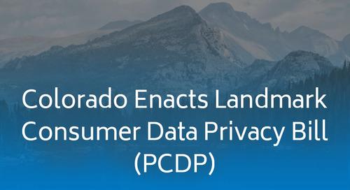 Data Privacy is in the Spotlight as Colorado Enacts Landmark Consumer Data Privacy Bill (PCDP)