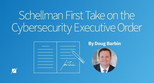 Schellman First Take on the Cybersecurity Executive Order