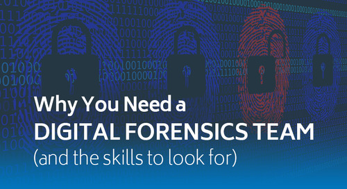 Why you need a digital forensics team (and the skills to look for)