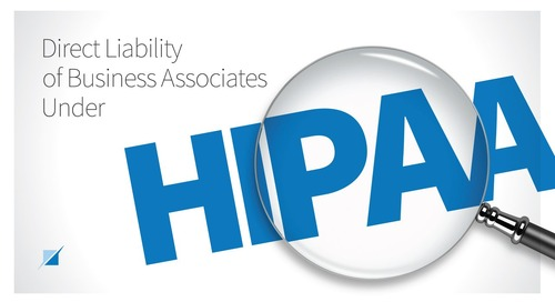 Newly Issued Fact Sheet on Direct Liability of Business Associates under HIPAA