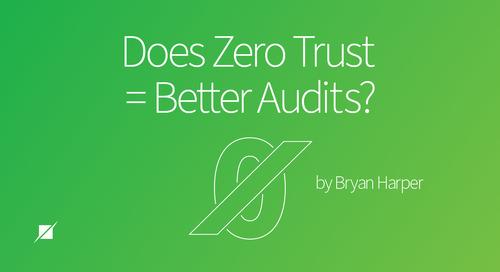 Does Zero Trust = Better Audits?