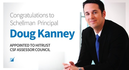Schellman Principal Doug Kanney Appointed to HITRUST CSF Assessor Council