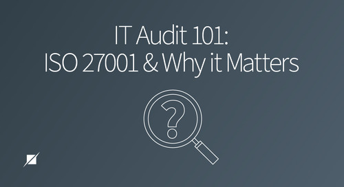IT Audit 101: ISO 27001 & Why it Matters