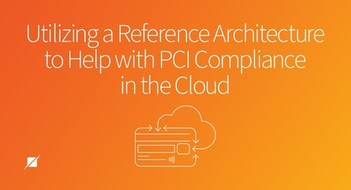 Utilizing a Reference Architecture to help with PCI Compliance in the Cloud