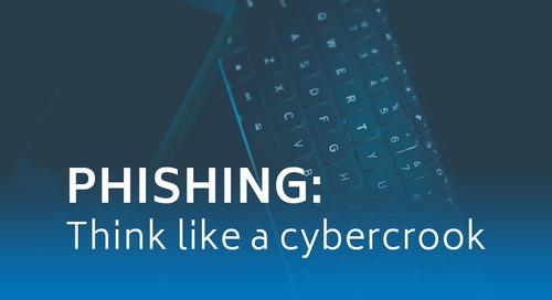 Phishing: Think like a cybercrook