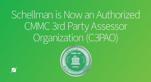 Schellman Now an Authorized CMMC Third Party Assessment Organization (C3PAO)