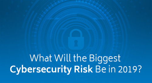 What Will the Biggest Cybersecurity Risk Be in 2019?