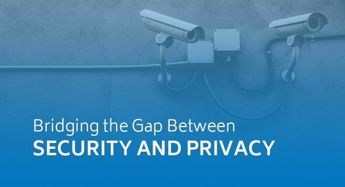 Bridging the Gap Between Security and Privacy