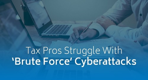 Tax Pros Struggle With 'Brute Force' Cyberattacks