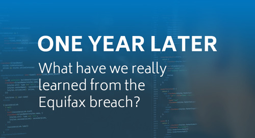 ONE YEAR LATER - What have we really learned from the Equifax breach?