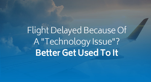 "Flight Delayed Because Of A ""Technology Issue""? Better Get Used To It"