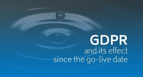 GDPR and Its Effect Since the Go-Live Date