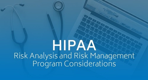 HIPAA Risk Analysis and Risk Management Program Considerations