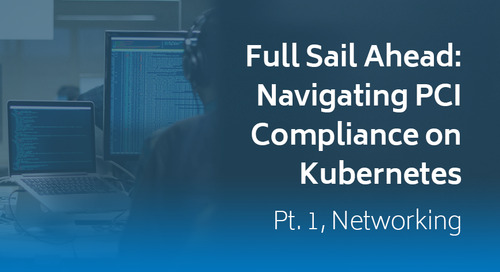 Full Sail Ahead: Navigating PCI Compliance on Kubernetes - Part 1, Networking