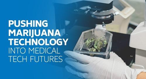 Pushing Marijuana Technology Into Medical Tech Futures