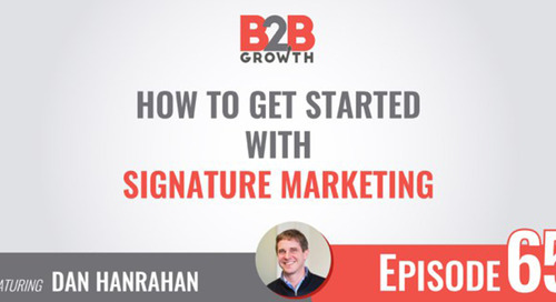 B2B Growth Show Podcast: How to Get Started with Email Signature Marketing