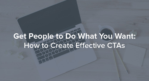 Get People To Do What You Want: How to Create Effective CTA's