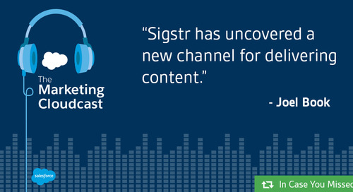 ICYMI: Sigstr + Marketing Cloudcast