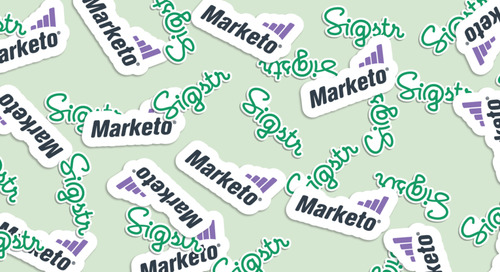 An Integration for the Fearless Marketer: Sigstr + Marketo