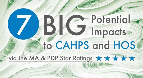 7 Big Potential Impacts to CAHPS and HOS via the MA & PDP Star Ratings
