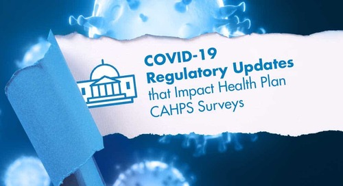 COVID-19 Regulatory Updates that Impact Health Plan CAHPS Surveys