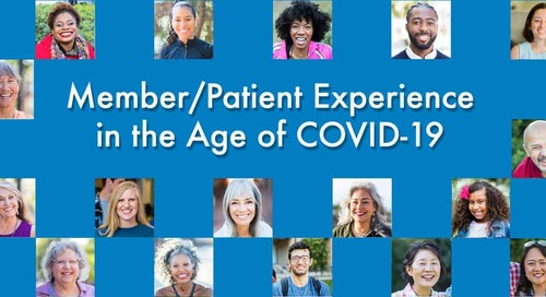The Human Connection of Patient/Member Experience in the Age of COVID-19