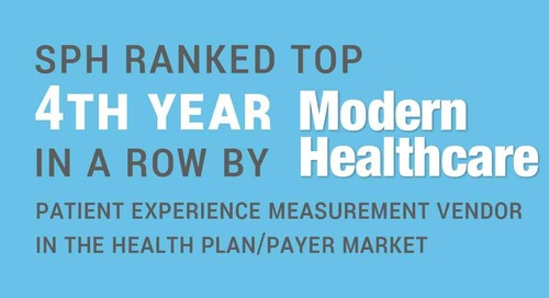 SPH Analytics Ranked by Modern Healthcare as Top Patient Experience Measurement Vendor in the Health Plan/Payer Market  for the Fourth Conse