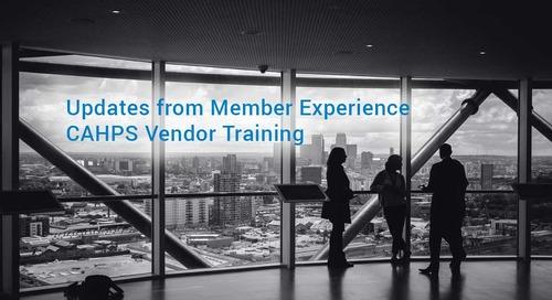 Updates from Member Experience CAHPS Vendor Training