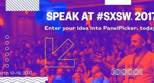 Be A Part of SXSW 2017: Enter Your PanelPicker Idea