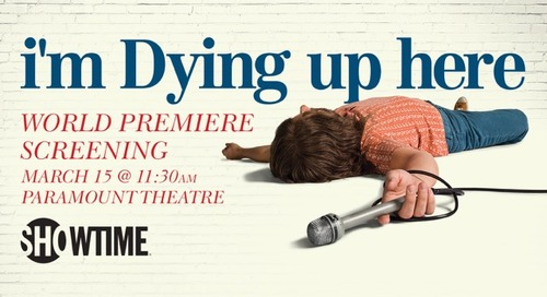 I'm Dying Up Here from Showtime Kicks Off with World Premiere & Event at SXSW 2017