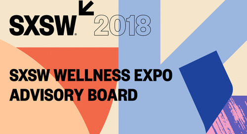 Meet the 2018 SXSW Wellness Expo Advisory Board