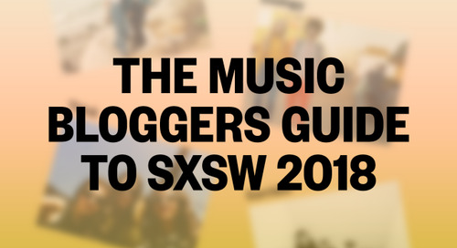 The Music Bloggers Guide to SXSW 2018 Now Available