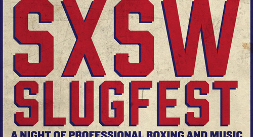 SXSW SLUGFEST: A Night of Pro Boxing and Music