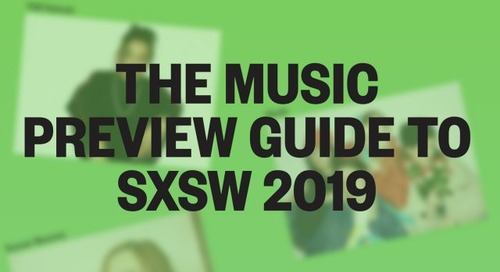 Explore The Music Preview Guide to SXSW 2019