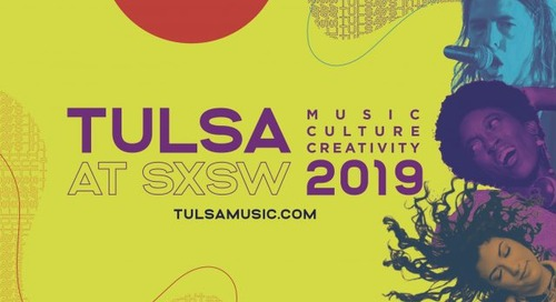 Tulsa, Oklahoma: 13 Bands Representing with Two Official SXSW Events