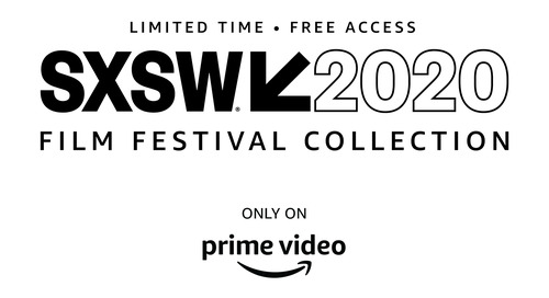 Announcing the SXSW 2020 Film Festival Collection Presented by Amazon Prime Video