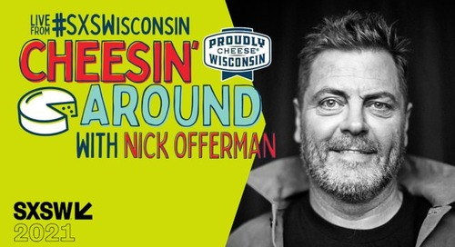 Cheesin' Around with Nick Offerman at #SXSWisconsin