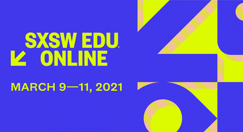 You Won't Want to Miss SXSW EDU Online from March 9-11