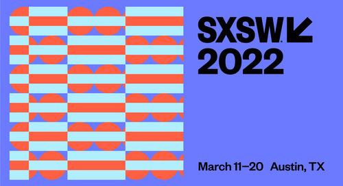 SXSW 2022 Registration & Housing Open on September 14